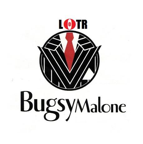 Bugsy Malone lotr