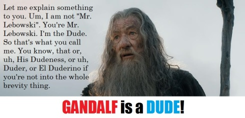 Gandalf is a Dude